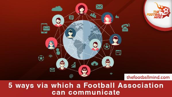 5waysviawhichaFootballAssociationcancommunicate