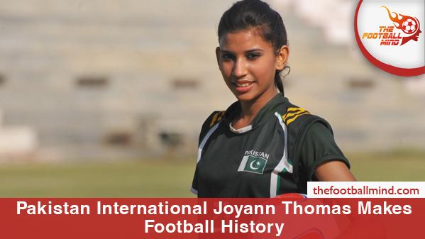 PakistanInternationalJoyannThomasMakesFootballHistory
