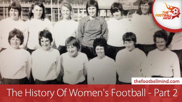 TheHistoryOfWomen'sFootball-Part2